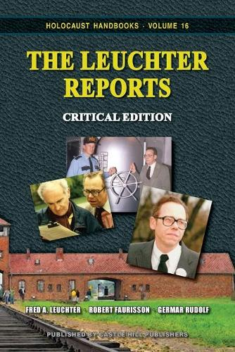 The Leuchter Reports: Critical Edition - Holocaust Handbooks 16 (Paperback)