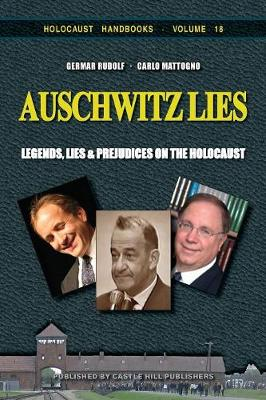 Auschwitz Lies: Legends, Lies, and Prejudices on the Holocaust - Holocaust Handbooks 18 (Paperback)