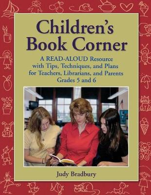 Children's Book Corner: A Read-Aloud Resource with Tips, Techniques, and Plans for Teachers, Librarians, and Parents Grades 5 and 6 (Paperback)
