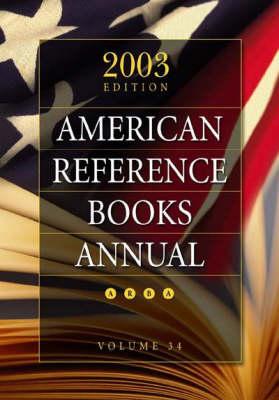 American Reference Books Annual: V. 34: Vol 34 (Hardback)