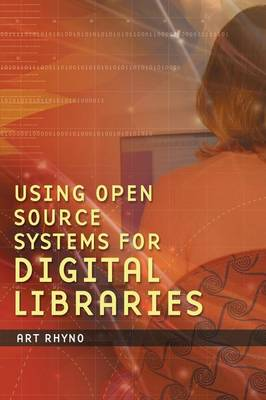 Using Open Source Systems for Digital Libraries (Paperback)