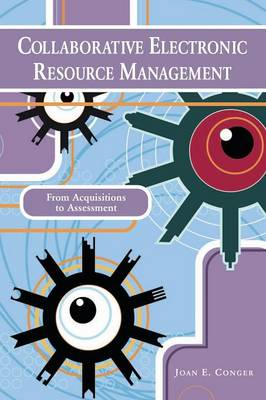 Collaborative Electronic Resource Management: From Acquisitions to Assessment (Paperback)