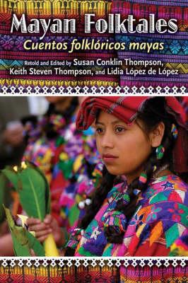 Mayan Folktales, Cuentos folkloricos mayas (Hardback)
