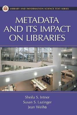 Metadata and Its Impact on Libraries (Hardback)