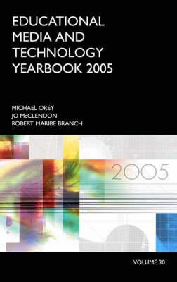 Educational Media and Technology Yearbook 2005: Volume 30 (Hardback)