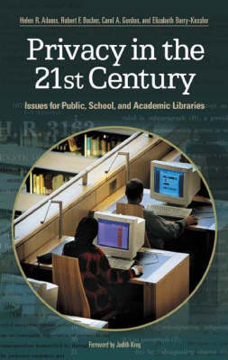 Privacy in the 21st Century: Issues for Public, School, and Academic Libraries (Paperback)