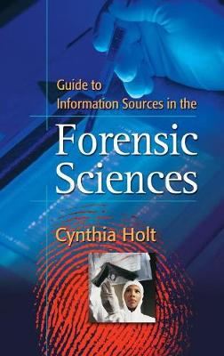 Guide to Information Sources in the Forensic Sciences - Reference Sources in Science and Technology (Hardback)