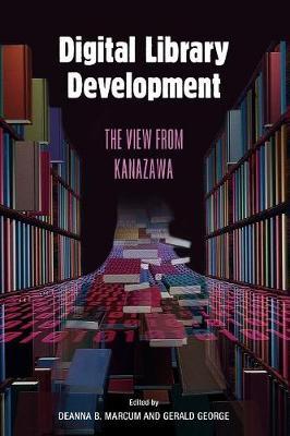 Digital Library Development: The View from Kanazawa (Paperback)