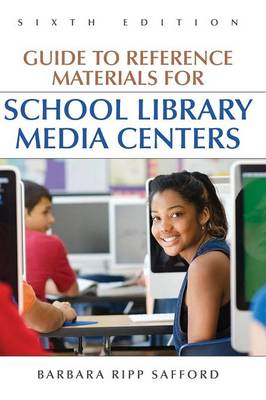Guide to Reference Materials for School Library Media Centers, 6th Edition (Hardback)