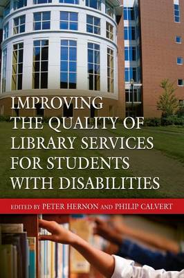 Improving the Quality of Library Services for Students with Disabilities (Paperback)