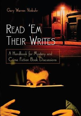 Read 'Em Their Writes: A Handbook for Mystery and Crime Fiction Book Discussions (Paperback)