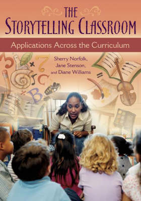 The Storytelling Classroom: Applications Across the Curriculum (Paperback)
