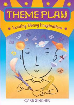 Theme Play: Exciting Young Imaginations (Paperback)