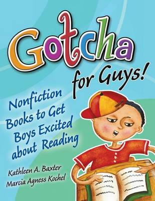 Gotcha for Guys!: Nonfiction Books to Get Boys Excited About Reading (Paperback)