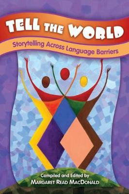 Tell the World: Storytelling Across Language Barriers (Paperback)