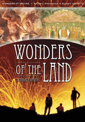 Wonders of the Land - Wonders of Nature: Natural Phenomena in Science and Myth (Paperback)