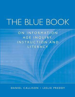 The Blue Book on Information Age Inquiry, Instruction and Literacy (Paperback)