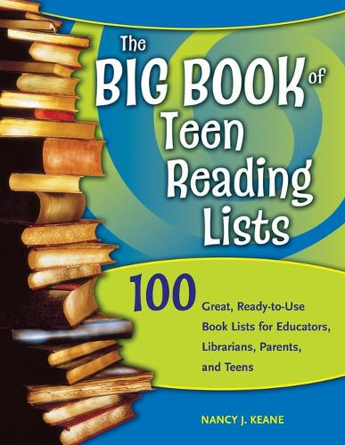 The Big Book of Teen Reading Lists: 100 Great, Ready-to-Use Book Lists for Educators, Librarians, Parents, and Teens (Paperback)