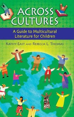 Across Cultures: A Guide to Multicultural Literature for Children (Hardback)