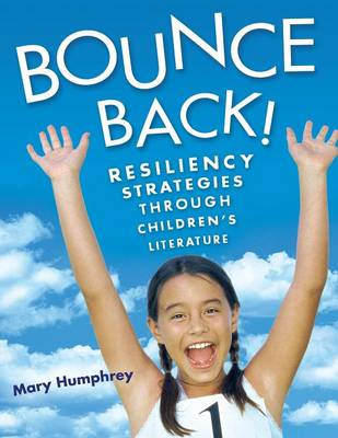 Bounce Back!: Resiliency Strategies Through Children's Literature (Paperback)