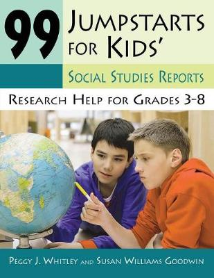 99 Jumpstarts for Kids' Social Studies Reports: Research Help for Grades 3-8 (Paperback)