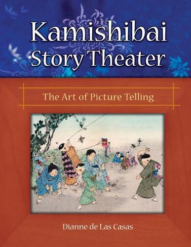 Kamishibai Story Theater: The Art of Picture Telling (Paperback)