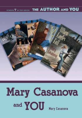 Mary Casanova and YOU - The Author and YOU (Paperback)