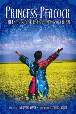 Princess Peacock: Tales from the Other Peoples of China (Hardback)