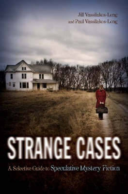 Strange Cases: A Selective Guide to Speculative Mystery Fiction (Hardback)