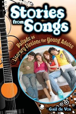 Stories from Songs: Ballads as Literary Fictions for Young Adults (Paperback)