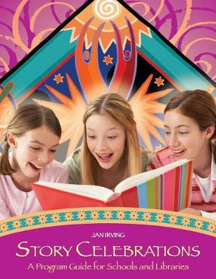 Story Celebrations: A Program Guide for Schools and Libraries (Paperback)