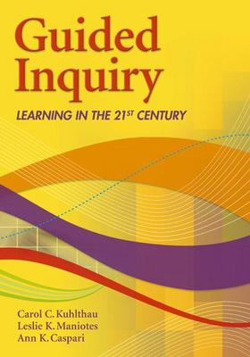 Guided Inquiry: Learning in the 21st Century (Paperback)