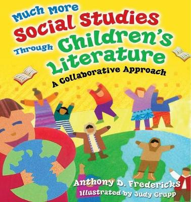 Much More Social Studies Through Children's Literature: A Collaborative Approach (Paperback)