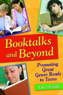 Booktalks and Beyond: Promoting Great Genre Reads to Teens (Paperback)