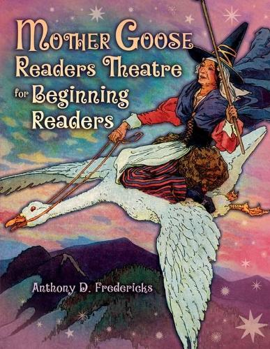 Mother Goose Readers Theatre for Beginning Readers - Readers Theatre (Paperback)