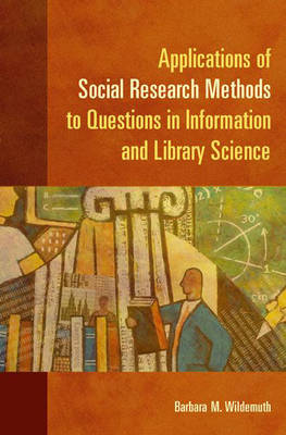 Applications of Social Research Methods to Questions in Information and Library Science (Paperback)