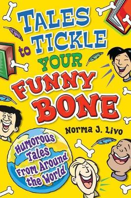 Tales to Tickle Your Funny Bone: Humorous Tales from Around the World (Paperback)