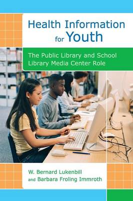 Health Information for Youth: The Public Library and School Library Media Center Role (Hardback)
