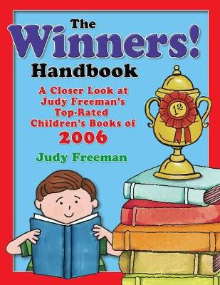 The WINNERS! Handbook: A Closer Look at Judy Freeman's Top-Rated Children's Books of 2006 (Paperback)