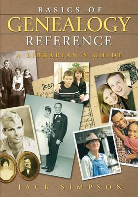 Basics of Genealogy Reference: A Librarian's Guide (Paperback)