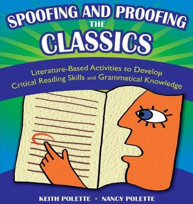 Spoofing and Proofing the Classics: Literature-Based Activities to Develop Critical Reading Skills and Grammatical Knowledge (Paperback)