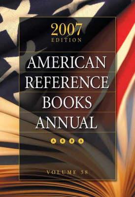American Reference Books Annual 2007: v. 38 (Hardback)