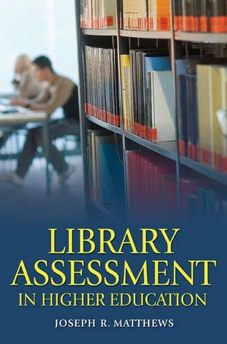 Library Assessment in Higher Education (Paperback)