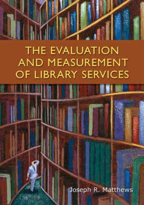 The Evaluation and Measurement of Library Services (Paperback)