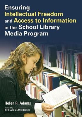 Ensuring Intellectual Freedom and Access to Information in the School Library Media Program (Paperback)