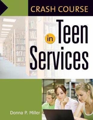 Crash Course in Teen Services - Crash Course (Paperback)