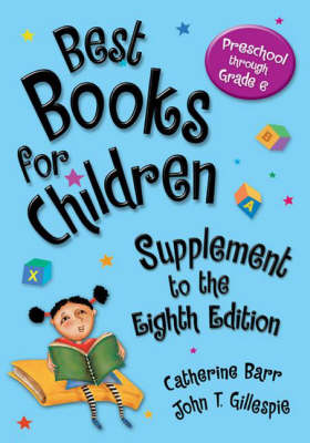 Best Books for Children: Supplement to the 8th Edition Preschool Through Grade 6 - Children's and Young Adult Literature Reference (Hardback)