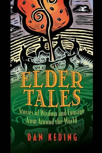 Elder Tales: Stories of Wisdom and Courage from Around the World (Paperback)