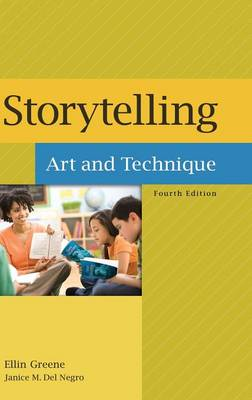 Storytelling: Art and Technique, 4th Edition (Hardback)