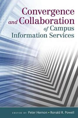 Convergence and Collaboration of Campus Information Services (Paperback)
